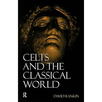 Celts and the Classical World by Rankin & David
