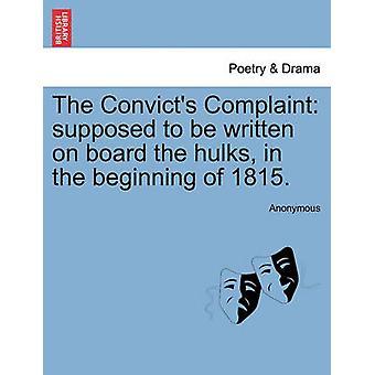 Fanger klagen skal være skrevet på hulks i begynnelsen av 1815. av anonym
