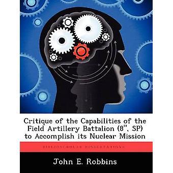 نقد لقدرات Sp 8 كتيبة مدفعية الميدان على إنجاز مهمتها النووية قبل روبنز & جون هاء