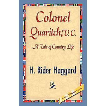 Colonel Quaritch by Haggard & H. Rider