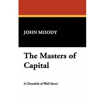 The Masters of Capital by Moody & John