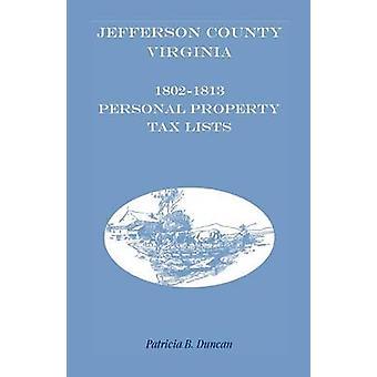 Jefferson Grafschaft West Virginia 18021813 Vermögenssteuer listet nach Duncan & Patricia B.