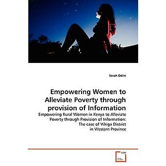 Empowering Women to Alleviate Poverty through provision of Information by Odini & Serah