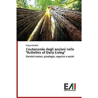 LAutonomia Degli Anziani Nelle Activities of Daily Living by Candela Filippo
