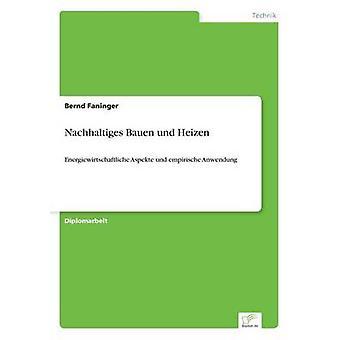 Nachhaltiges Bauen und Heizen av Faninger & Bernd