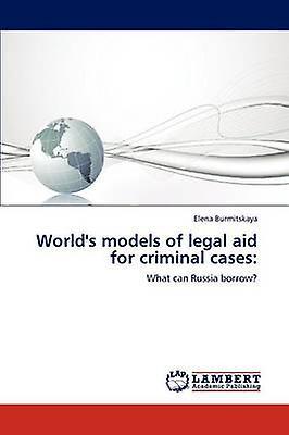 Worlds Models of Legal Aid for Criminal Cases by Burmitskaya & Elena