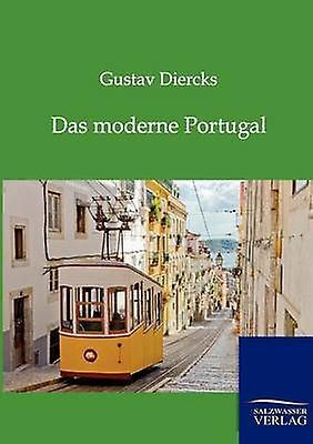 Das Moderne Portugal by Diercks & Gustav