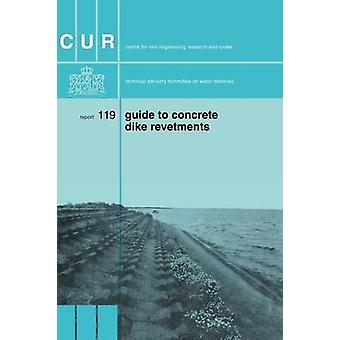 Guide to Concrete Dyke Revetments by Cur & Gouda
