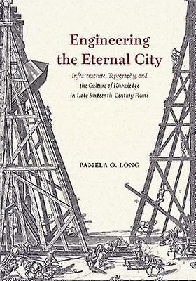 Engineering the Eternal City - Infrastructure - Topography - and the C