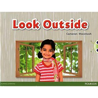 Bug Club Red C (KS1) Look Outside by Cameron Macintosh - 978043516807