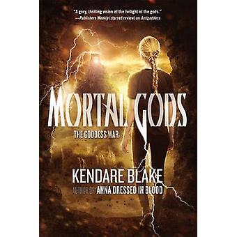 Mortal Gods by Kendare Blake - 9780765334473 Book