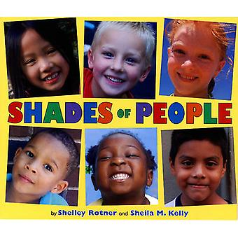 Shades of People by Shelley Rotner - Sheila M Kelly - Shelley Rotner