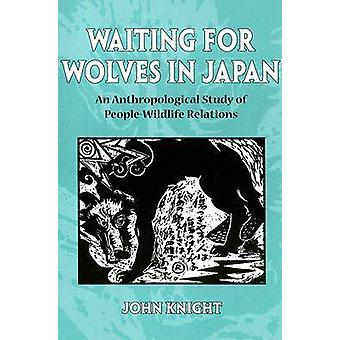 Waiting for Wolves in Japan - An Anthropological Study of People-wildl