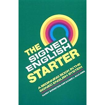 The Signed English Starter (New edition) by Harry Bornstein - Karen L