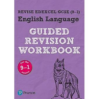 REVISE Edexcel GCSE (9-1) English Language Guided Revision Workbook -