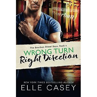 Wrong Turn - Right Direction by Elle Casey - 9781477848715 Book