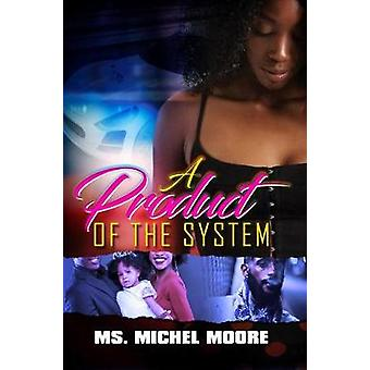 A Product Of The System by A Product Of The System - 9781622866632 Bo
