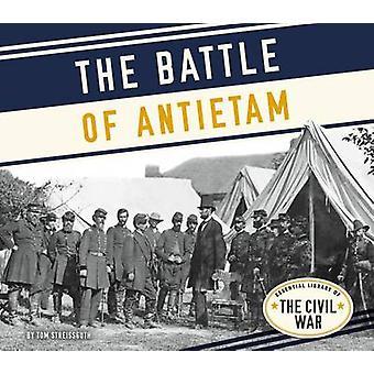 The Battle of Antietam by Tom Streissguth - 9781680782721 Book