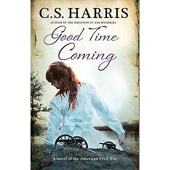 Good Time Coming by C. S. Harris - 9781847517517 Book