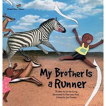 My Brother is a Runner - Kenya by Jin-Ha Gong - Joy Cowley - Hae-Nam P