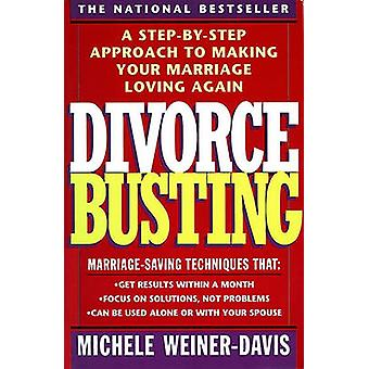 Divorce Busting - A Revolutionary and Rapid Program for Staying Togeth