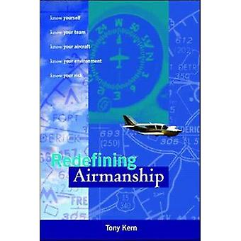 Redefining Airmanship by Tony T. Kern