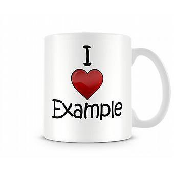 I Love Example Printed Mug