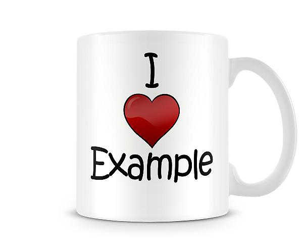 I Love Example Printed Mug
