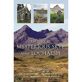 The Guide to Mysterious Skye and Lochalsh by Geoff Holder - 978075244