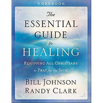 De væsentlige Guide til Healing - udstyre alle kristne til at bede for