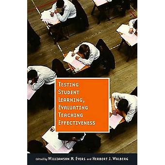 Testing Student Learning - Evaluating Teaching Effectiveness by Willi