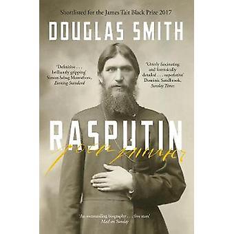 Rasputin - The Biography by Douglas Smith - 9781447245858 Book