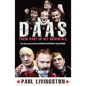 D.A.A.S. - Their Part in My Downfall by Paul Livingstone - 97817602907
