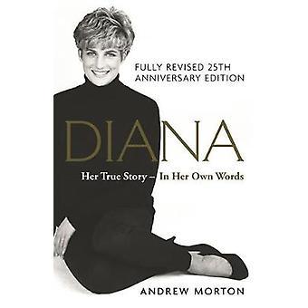 Diana - son histoire vraie - dans ses propres mots - 25th Anniversary Edition par