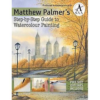 Matthew Palmer schrittweiseer Führer zum Aquarell-Malerei von Matthe