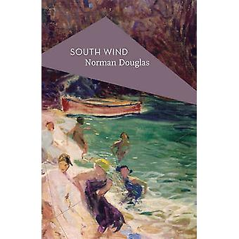 South Wind by Norman Douglas - Michael Schmidt - 9781786690678 Book