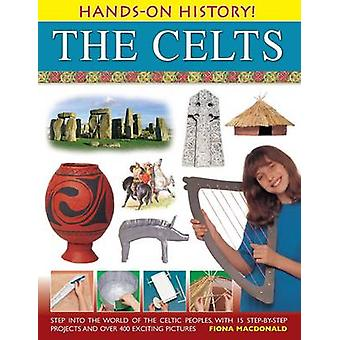 Hands-on History! The Celts - Step into the World of the Celtic People