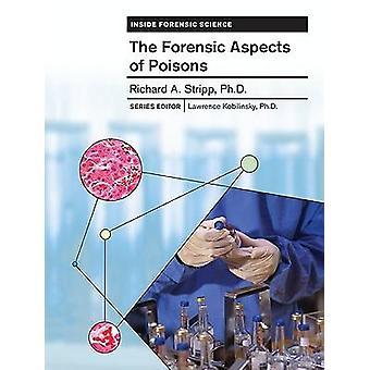 De forensische aspecten van vergiften door Richard Stripp - Lawrence Kobilins