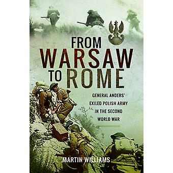 From Warsaw to Rome - General Anders' Exiled Polish Army in the Second