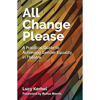 All Change Please - A Practical Guide to Achieving Gender Equality in