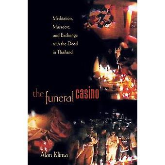 Die Beerdigung Casino - Meditation - Massaker und den Austausch mit den Toten