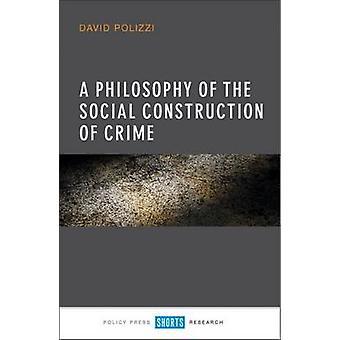 En filosofi av den sociala konstruktionen av brott genom David Polizzi - 9