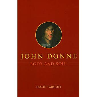 John Donne - Body and Soul by Ramie Targoff - 9780226789644 Book