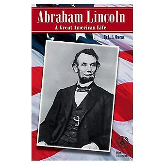 Abraham Lincoln: Great American Life
