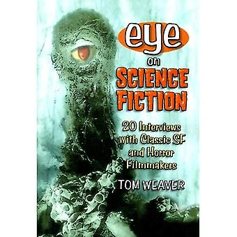 Eye on Science Fiction: 20 Interviews with Classic SF and Horror Filmmakers