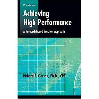 Achieving High Performance: A Research-based Practical Approach