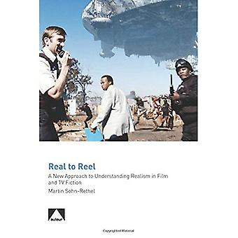 Real to Reel: A New Approach to Understanding Realism in Film and TV Fiction
