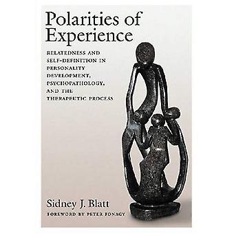 Polaritäten Erfahrung: Verbundenheit und Selbstdefinition in Persönlichkeitsentwicklung, Psychopathologie und den therapeutischen Prozess