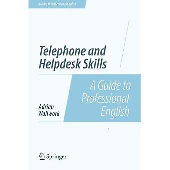 Telefon och Helpdesk färdigheter: en Guide till professionell engelska (guider till professionella engelska)