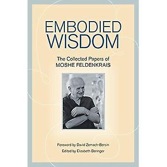 Förkroppsligade visdom: Insamlade tidningarna av Moshe Feldenkrais